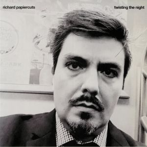 PAPIERCUTS, Richard - Twisting The Night