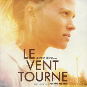 REBOTINI, Arnaud - Le Vent Tourne (Soundtrack)