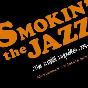 SMOKIN THE JAZZ - The Initial Impulse EP
