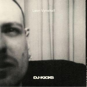 VYNEHALL, Leon/VARIOUS - DJ Kicks