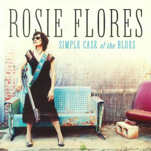 FLORES, Rosie - Simple Case Of The Blues