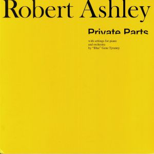 ASHLEY, Robert - Private Parts