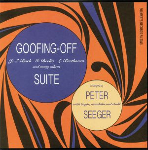 SEEGER, Pete - Goofing Off Suite (reissue)