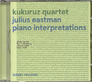 KUKURUZ QUARTET - Julius Eastman: Piano Interpretations