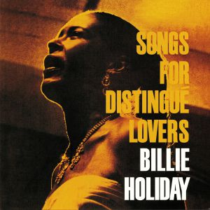 HOLIDAY, Billie - Songs For Distingue Lovers
