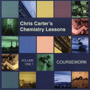 CARTER, Chris - CCCL: Chris Carter's Chemistry Lessons Volume One 1: Coursework