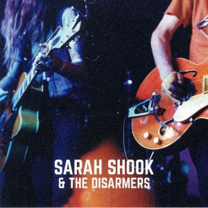 SHOOK, Sarah & THE DISARMERS - The Way She Looked At You