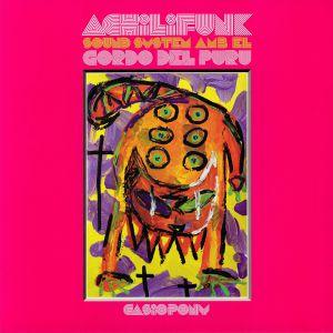 ACHILIFUNK SOUND SYSTEM/EL GORDO DEL PURU - Casiopony