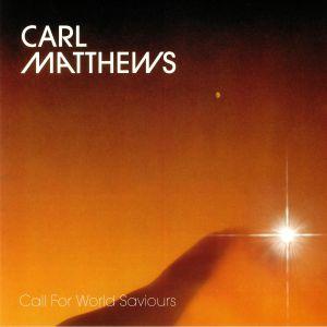 MATTHEWS, Carl - Call For World Saviours