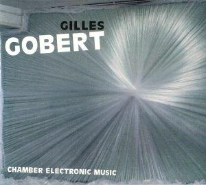 GOBERT, Gilles - Chamber Electronic Music