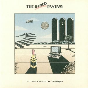 LONGO, Ed/THE APPLIED ARTS ENSEMBLE - The Other Fantasy (reissue)