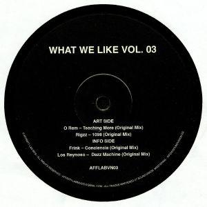 O REM/RIGZZ/FRINK/LOS REYNOSO - What We Like Vol 03