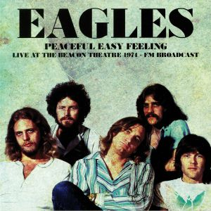 EAGLES - Peaceful Easy Feeling: Live At The Beacon Theatre 1974