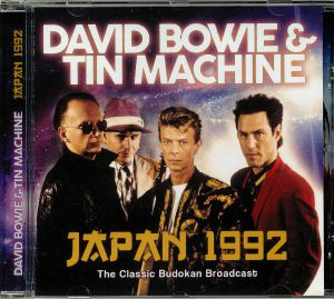 BOWIE, David/TIN MACHINE - Japan 1992: The Classic Budokan Broadcast