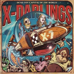 X DARLINGS - Dead Toy Capital Of The World