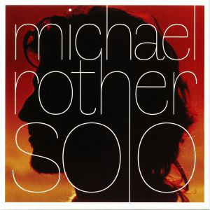 ROTHER, Michael - Solo