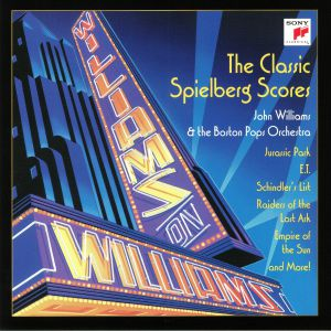 WILLIAMS, John/THE BOSTON POPS ORCHESTRA - Williams On Williams: The Classic Spielberg Scores (Soundtrack) (Deluxe Edition)