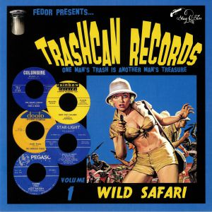 VARIOUS - Trashcan Records Volume 1: Wild Safari