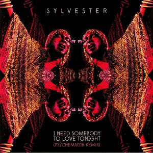 SYLVESTER - I Need Somebody To Love Tonight (Psychemagik remix)