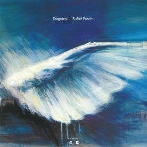 DRAGUTESKU - Suflet Prezent