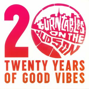 VARIOUS - Turntables On The Hudson: 20 Years Of Good Vibes