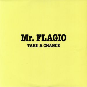MR FLAGIO - Take A Chance (reissue)