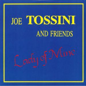 TOSSINI, Joe & FRIENDS - Lady Of Mine (reissue)