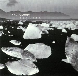 MR CLOUDY - Recluse (reissue)