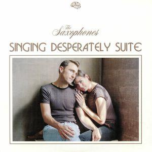 SAXOPHONES, The - Singing Desperately Suite