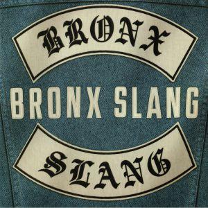BRONX SLANG - Bronx Slang