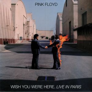 PINK FLOYD - Wish You Were Here: Live In Paris