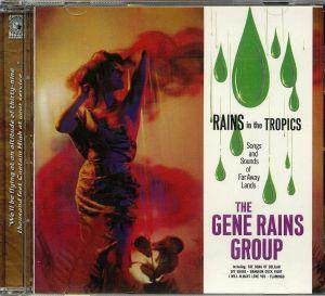 GENE RAINS GROUP, The - Rains In The Tropics