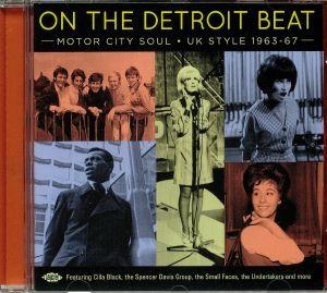 VARIOUS - On The Detroit Beat: Motor City Soul UK Style 1963-67