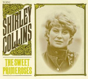 COLLINS, Shirley - The Sweet Primeroses