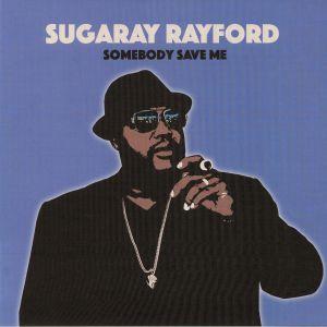 RAYFORD, Sugaray - Somebody Save Me