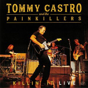 TOMMY CASTRO & THE PAINKILLERS - Killin' It: Live