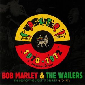MARLEY, Bob & THE WAILERS - The Best Of The Upsetter Singles 1970-1972