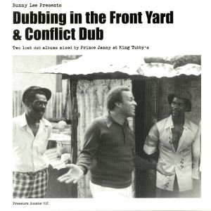 LEE, Bunny - Dubbing In The Front Yard & Conflict Dub
