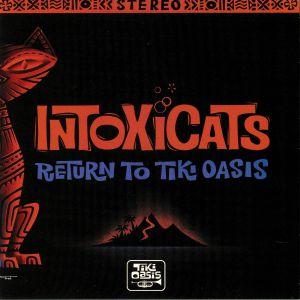 INTOXICATS - Return To Tiki Oasis