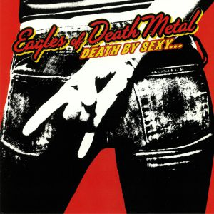 EAGLES OF DEATH METAL - Death By Sexy (reissue)