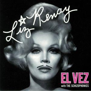 EL VEZ with THE SCHIZOPHONICS - Liz Renay