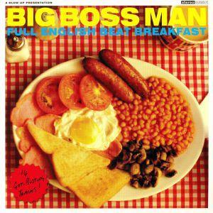 BIG BOSS MAN - Full English Beat Breakfast (reissue)
