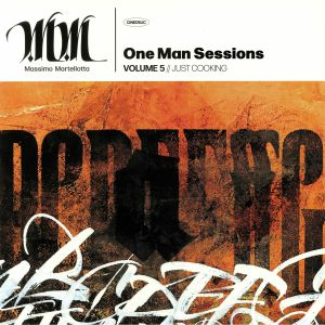 MARTELLOTTA, Massimo - One Man Session Vol 5: Just Cooking