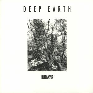 HUBWAR - Deep Earth EP