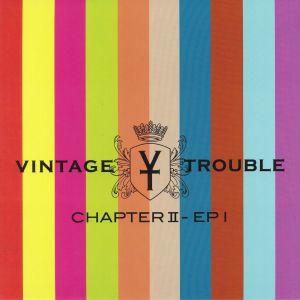 VINTAGE TROUBLE - Chapter II: EP 1