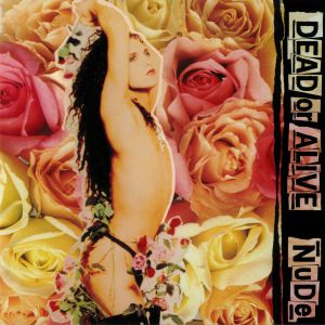 DEAD OR ALIVE - Nude: 30th Anniversary Edition (reissue)