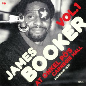 BOOKER, James - At Onkel Po's Carnegie Hall Hamburg 1979 Vol 1