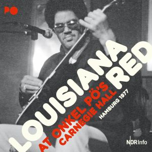 LOUSIANA RED - At Onkel Po's Carnegie Hall 1977