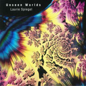 SPIEGEL, Laurie - Unseen Worlds