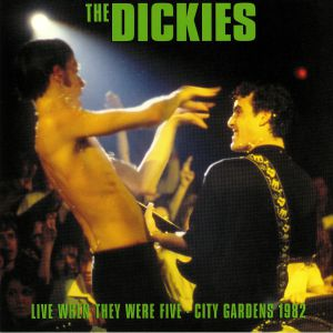 DICKIES, The - Live When They Were Five: City Gardens 1982